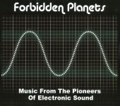 Forbidden Planets: Music From The Pioneers Of Electronic Sound
