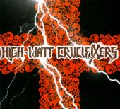 High Watt Crucifixers