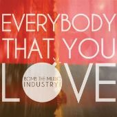Everybody That You Love
