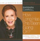 Live at Dizzy's Club: How Long Has This Been Going On?