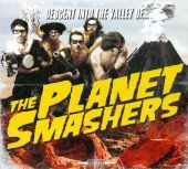 Descent Into the Valley of... the Planet Smashers