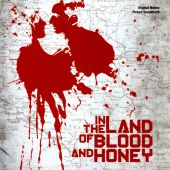 In the Land of Blood and Honey [Original Motion Picture Soundtrack]