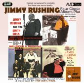 Four Classic Albums Plus: Jimmy Rushing and the Smith Girls/the Jazz Odyssey of James Rushing Esq/Little Jimmy Rushing and the Big Brass/Brubeck & Rushing