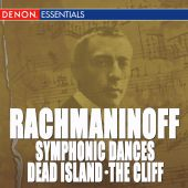 Rachmaninoff: Symphonic Dances; Dead Island; The Cliff