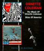 The Music of Ornette Coleman/Skies of America
