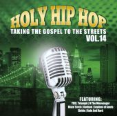Holy Hip Hop: Taking The Gospel To The Streets, Vol. 14