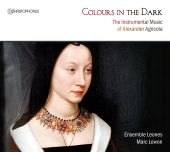 Colours in the Dark: The Instrumental Music of Alexander Agricola