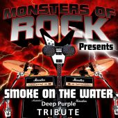 Monsters of Rock Presents: Smoke On the Water [Musical Tribute to Deep Purple]