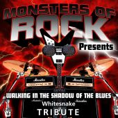 Monsters of Rock Presents: Walking in the Shadow of the Blues [Musical Tribute to Whitesnake]