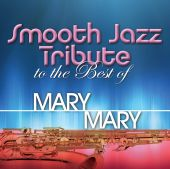 Smooth Jazz Tribute to the Best of Mary Mary