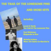 The  Trail of the Lonesone Pine and More Hits