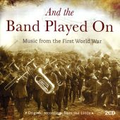 And the Band Played On: Music From the First World War