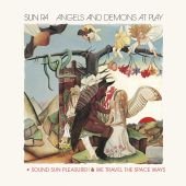 Angels & Demons at Play/Sound Sun Pleasure/We Travel the Space Ways