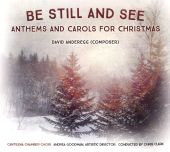 Be Still and See: Anthems and Carols for Christmas