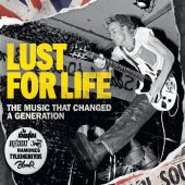 Lust for Life: The Music That Changed a Generation