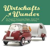 Wirtschaftswunder: The Sound of the Economic Miracle - Rock'n'Roll, Swing, Kitsch & Schlager From 1950s Germany