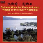 Chinese Music for Flute and Harp: Village by the River; Nostalgia