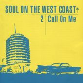 Soul on the West Coast, Vol. 2: Call on Me