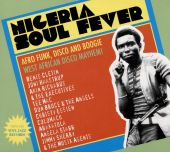 Nigeria Soul Fever: Afro Funk, Disco and Boogie: West African Disco Mayhem!
