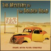 The  Mystery of the Golden Road [Original Motion Picture Soundtrack]
