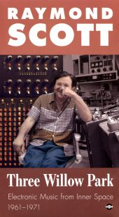 Three Willow Park: Electronic Music from Inner Space, 1961-1971
