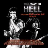 Highway to Hell: A Tribute to AC/DC & Bon Scott 1974-1979