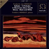 Frederik van Rossum: Ballade; 12 Préludes; In Memoriam Glenn Gould; Waves; Black and White