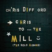 Chris to the Mill: Solo Albums Box Set