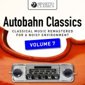 Autobahn Classics: Classical Music Remastered for a Noisy Environment, Vol. 7