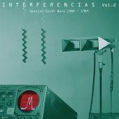 Interferencias, Vol. 2: Spanish Synth Wave 1980-1989