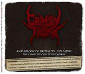 Anthology of Brutality: 1992-2002 the Complete Collective Works