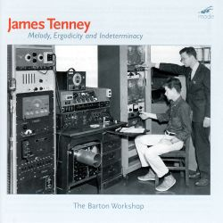 James Tenney - James Tenney: Melody, Ergodicity and Indeterminacy