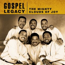 The Mighty Clouds of Joy - Gospel Legacy