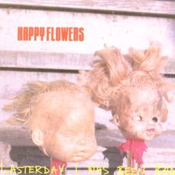 Lasterday I Was Been Bad - Happy Flowers