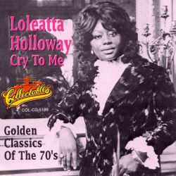 Loleatta Holloway - Cry to Me: Golden Classics of the 70s