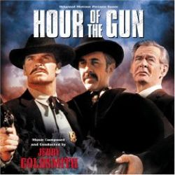 Jerry Goldsmith - Hour of the Gun [Original Motion Picture Score]