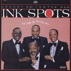 The Ink Spots - I'll Still Be Loving You