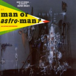 Is It Man... Or Astro-man?