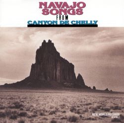 Navajo Songs from Canyon de Chelly