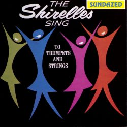 The Shirelles Sing to Trumpets and Strings