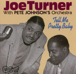 Big Joe Turner - Tell Me Pretty Baby