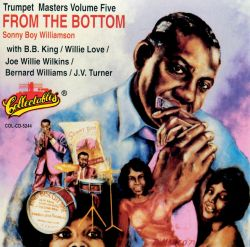Sonny Boy Williamson II - Trumpet Masters, Vol. 5: From the Bottom