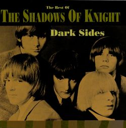 Dark Sides: The Best of the Shadows of Knight