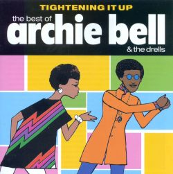 Tightening It Up: The Best of Archie Bell & the Drells