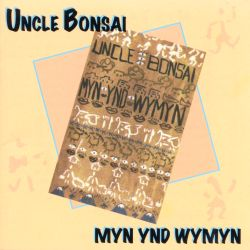 Uncle Bonsai - Myn Ynd Wymyn