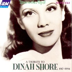 Dinah Shore - Blues in the Night: A Tribute to Dinah Shore, 1917-1994