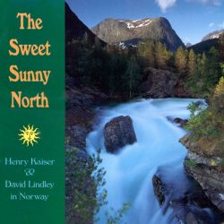 The Sweet Sunny North: Henry Kaiser and David Lindley in Norway