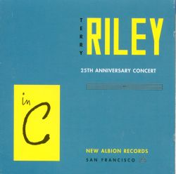Riley: In C (25th Anniversary Concert)