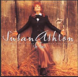 So Far, The Best of Susan Ashton, Vol. 1