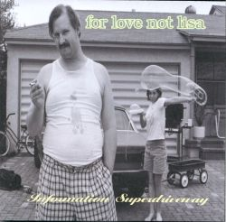 For Love Not Lisa - Information Superdriveway